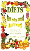 Diets and Why Most Don't Work: Personalizing Your Diet to Suit Your Blood Type and Your Body's Needs