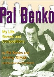Pal Benko: My Life, Games, and Compositions