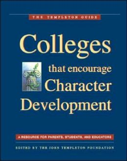 Colleges That Encourage Character Development: A Resource for Parents, Students, and Educators