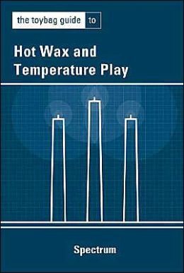 The Toybag Guide to Hot Wax and Temperature Play