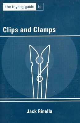 The Toybag Guide to Clips and Clamps