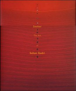 Seeker: The Art of Sohan Qadri: the Art of Sohan Qadri