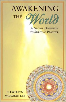 Awakening the World: A Global Dimension to Spiritual Practice