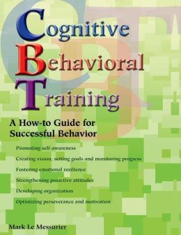 Cognitive Behavioral Training: A How-to Guide for Successful Behavior