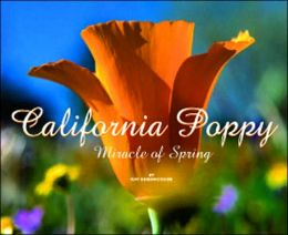 California Poppy: Miracle of Spring