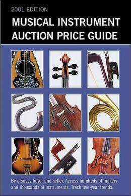 Musical Instrument Auction Price Guide 2001