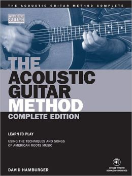 The Acoustic Guitar Method Complete Edition (with 2 CDs)