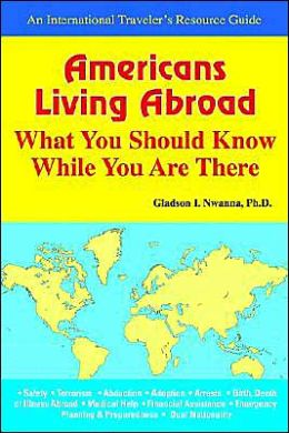 Americans Living Abroad, What You Should Know while You Are There