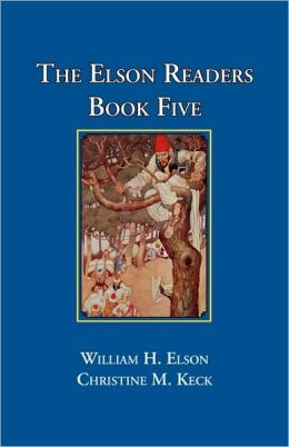 The Elson Readers: Book Five William Elson and Christine M. Keck