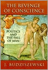 Revenge of Conscience: Politics and the Fall of Man