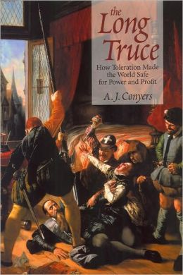 The Long Truce: How Toleration Made the World Safe for Power and Profit