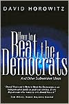 How to Beat the Democrats and Other Subversive Ideas