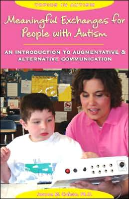 Meaningful Exchanges for People with Autism: An Introduction to Augmentative and Alternative Communication