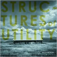 Structures of Utility: Vernacular Architecture of the Great Central Valley