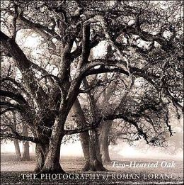 Two-Hearted Oak: The Photography of Roman Loranc