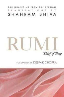 Rumi - Thief of Sleep: 180 Quatrains from the Persian