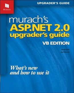 Murach¿s ASP.NET 2.0 Upgrader¿s Guide: VB Edition