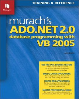 Murach's ADO.NET 2. 0 Database Programming with VB 2005
