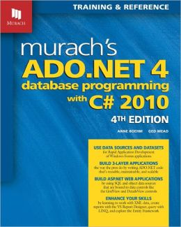 Murach's ADO. NET 4 Database Programming with C# 2010