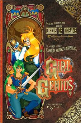 Girl Genius, Volume 4: Agatha Heterodyne & the Circus of Dreams