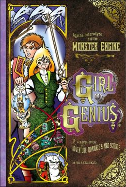 Girl Genius, Volume 3: Agatha Heterodyne & the Monster Engine