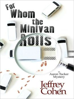 For Whom the Minivan Rolls (Aaron Tucker Series #1)