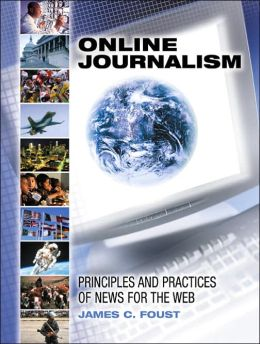 Online Journalism : Principles and Practices of News for the Web
