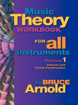 Music Theory Workbook For All Instruments, Volume One