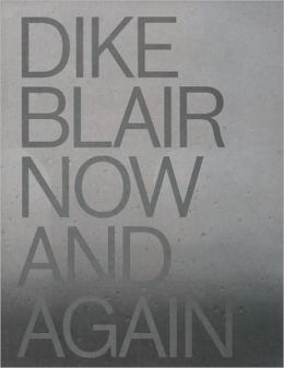 Dike Blair: Now & Again