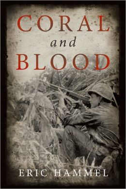 Coral and Blood: The U.S. Marine Corps' Pacific Campaign