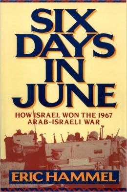 Six Days In June: How Israel Won the 1967 Arab–Israeli War