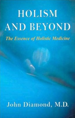 Holism and Beyond: The Essence of Holistic Medicine