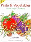 Pasta and Vegetables: Low-Fat Recipes...That Work!