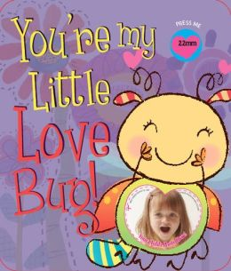 You're My Little Love Bug