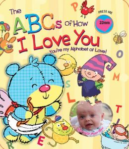 The ABC's of How I Love You: You're My Alphabet of Love