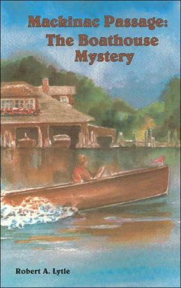 Boathouse Mystery (Mackinac Passage Series)