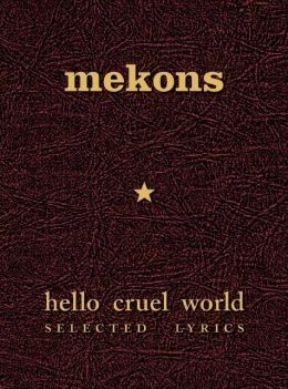 Hello Cruel World: Selected Lyrics