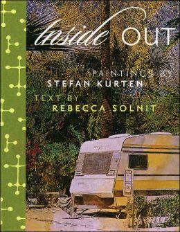 Inside out: Art by Stefan Kurten and Fiction by Rebecca Solnit