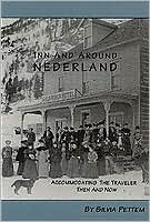 Inn and around Nederland: Accommodations for the Traveler Then and Now