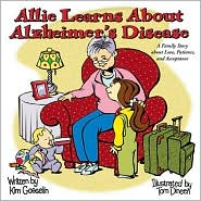 Allie Learns about Alzheimer's Disease: A Family Story about Love, Patience, and Acceptance