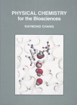 Physical Chemistry: For the Biosciences