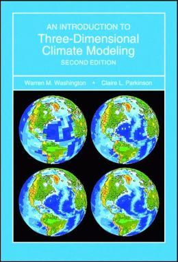 An Introduction To Three-Dimensional Climate Modeling Second Ed