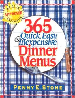 365 Quick, Easy and Inexpensive Dinner Menus
