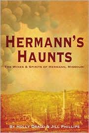 Hermann's Haunts: The Wines and Spirits of Hermann, Missouri