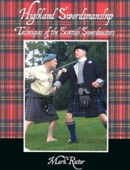 Highland Swordsmanship: Techniques of the Scottish Swordmasters