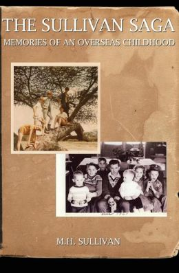 The Sullivan Saga: : Memories of an Overseas Childhood