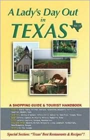 A Lady's Day Out in Texas: A Shopping Guide and Tourist Handbook
