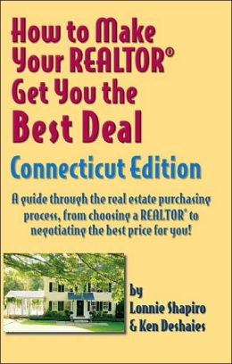 How to Make Your Realtor Get You the Best Deal, Connecticut