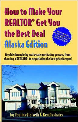 How to Make Your Realtor Get You the Best Deal: Alaska Edition