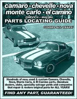 Camaro / Chevelle / Nova / Monte Carlo / El Camino / Chevy II / Malibu Parts Locating Guide